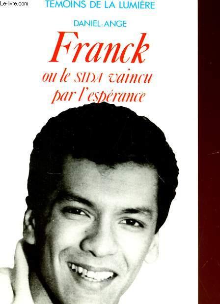 FRANCK OU LE SIDA VAINCU PAR L'ESPERANCE
