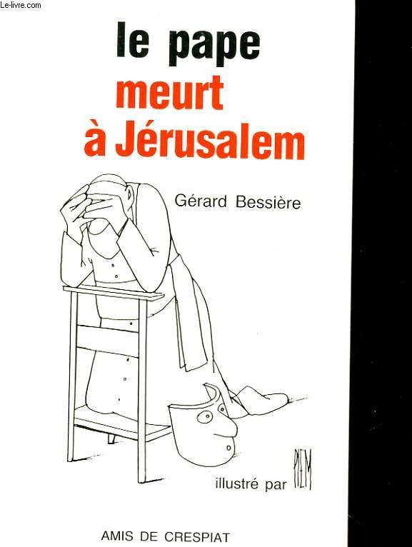 LE PAPE MEURT A JERUSALEM