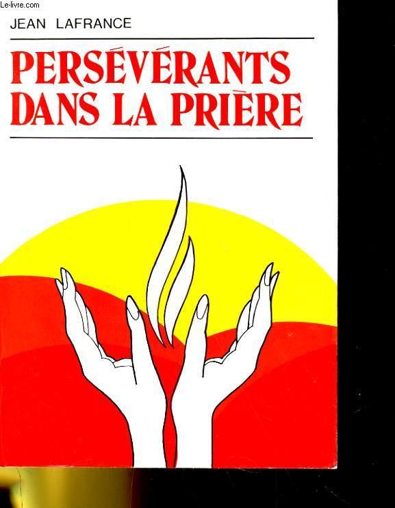 PERSEVERANTS DANS LA PRIERE