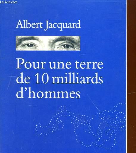 POUR UNE TERRE DE 10 MILLIARDS D'HOMMES