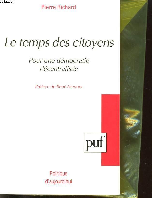 LE TEMPS DES CITOYENS. POUR UNE DEMOCRATIE DECENTRALISEE