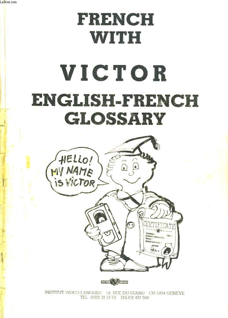 FRENCH WITH VICTOR ENGLISH-FRENCH GLOSSARY