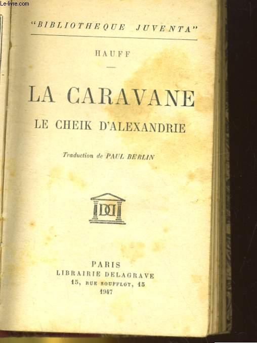 LA CARAVANE, LE CHEIK D'ALEXANDRIE