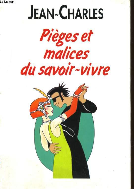 PIEGES ET MALICES DU SAVOIR-VIVRE