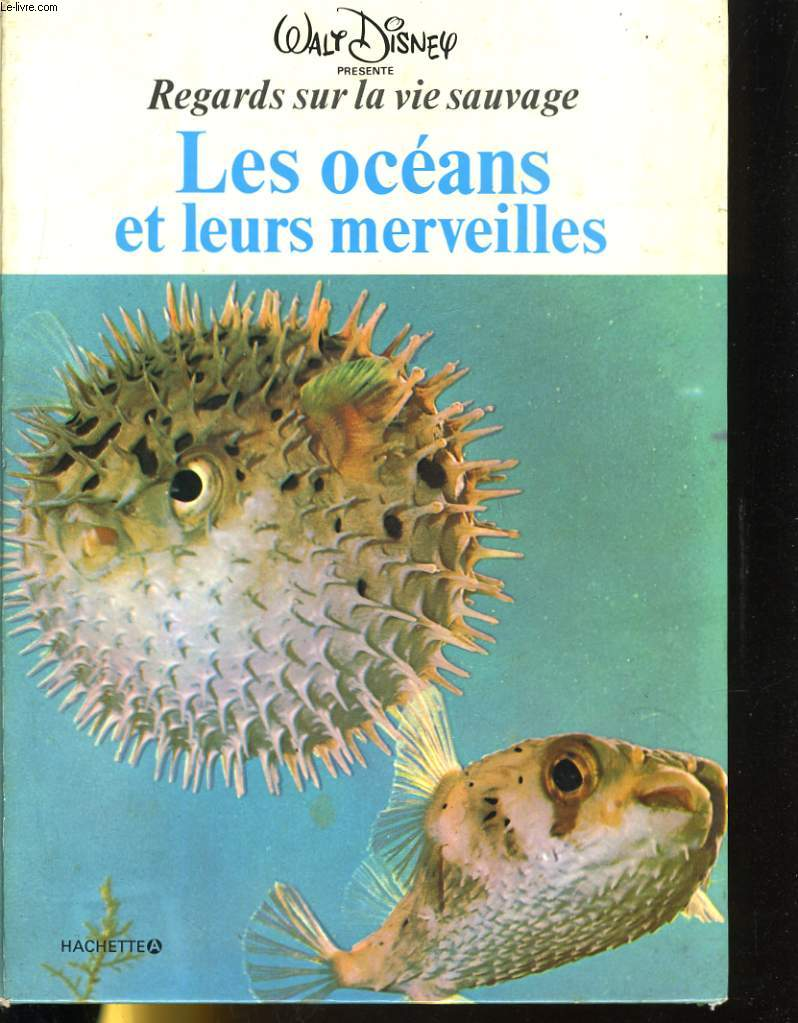 REGARDS SUR LA VIE SAUVAGE - LES OCEANS ET LEURS MERVEILLES