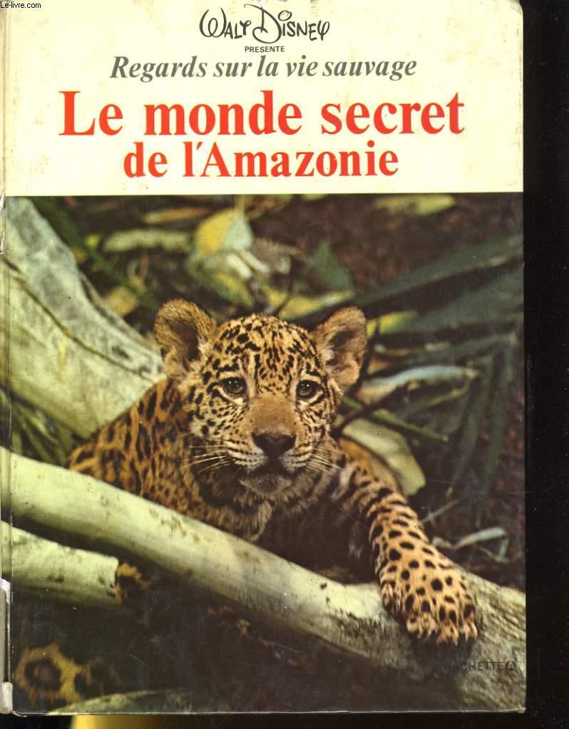 REGARDS SUR LA VIE SAUVAGE - LE MONDE SECRET DE L'AMAZONIE