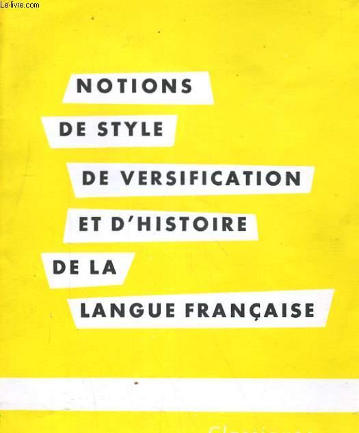 NOTIONS DE STYLE DE VERSIFICATION ET D'HISTOIRE DE LA LANGUE FRANCAISE