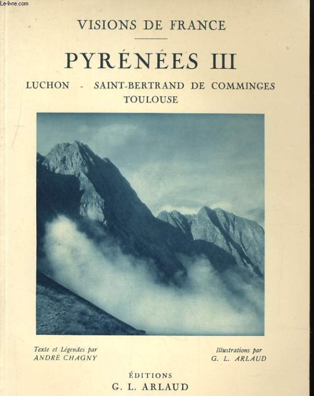VISIONS DE FRANCE - PYRENEES III - LUCHON - SAINT-BERTRAND DE COMMINGES - TOULOUSE