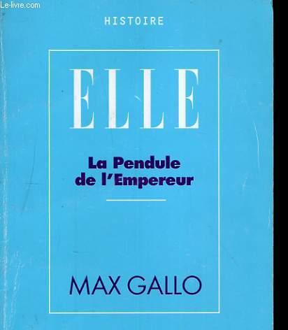 HISTOIRE ELLE, LA PENDULE DE L'EMPEREUR