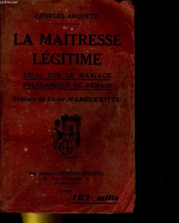 LA MAITRESSE LEGITIME, ESSAI SUR LE MARIAGE POLYGAMIQUE DE DEMAIN