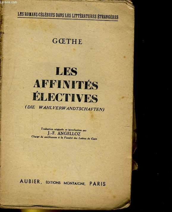LES AFFINITES ELECTIVES (die wahlverw andtschaften)