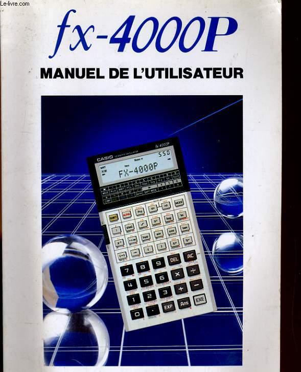 CASIO FX-4000P, MANUEL DE L'UTILISATEUR