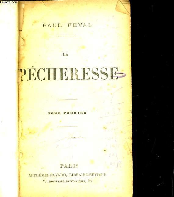 LA PECHERESSE - TOME PREMIER