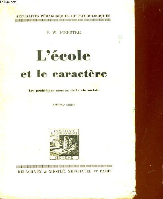 L'ECOLE ET LE CARACTERE. LES PROBLEMES MORAUX DE LA VIE SOCIALE