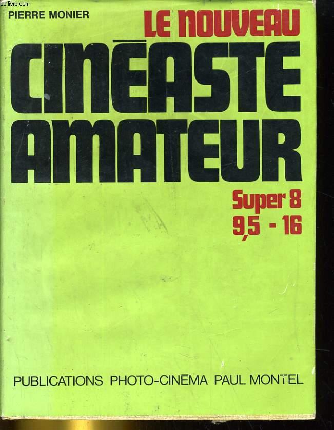 LE NOUVEAU CINEASTE AMATEUR. SUPER 8 9.5 - 16