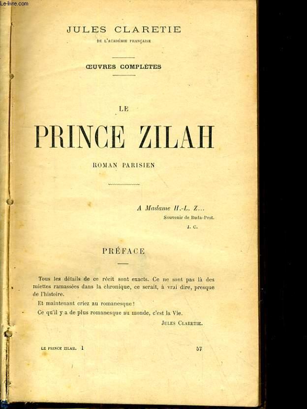 OEUVRES COMPLETES. LE PRINCE ZILAH. ROMAN PARISIEN