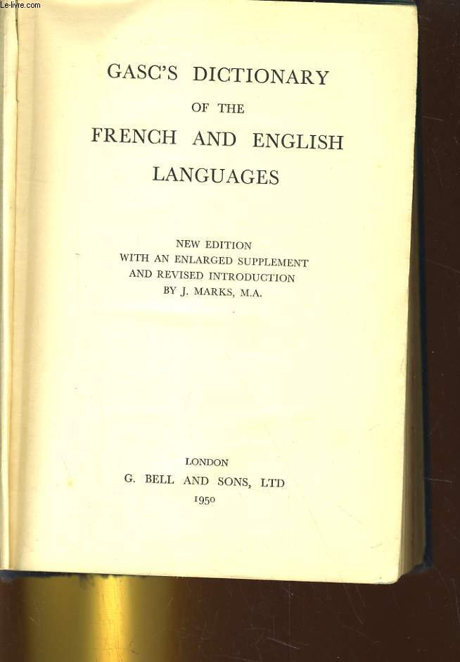 GASC'S DICTIONARY OF THE FRENCH ANS ENGLISH LANGUAGES