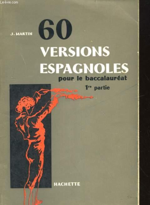 60 VERSIONS ESPAGNOLES POUR LA BACCALAUREAT. PREMIERE PARTIE