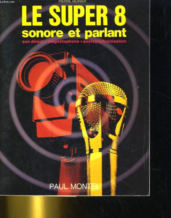 LE SUPER 8 CONORE ET PARLANT. SON DIRECT, MAGNETOPHONE, POSTSYNCHRONISATION