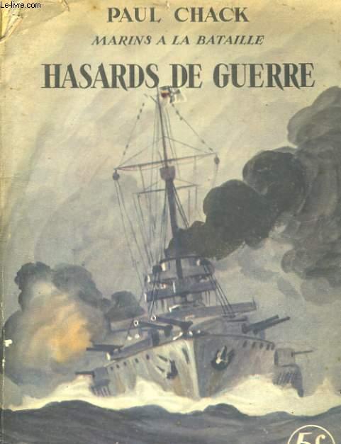 MARINS A LA BATAILLE, HASARDS DE GUERRE