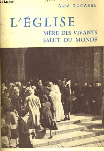 L'EGLISE, MERE DES VIVANTS, SALUT DU MONDE