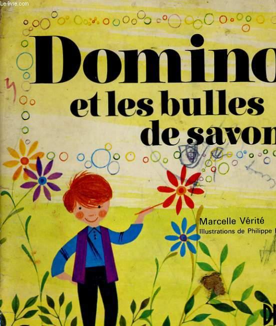 DOMINO ET LES BULLES DE SAVON