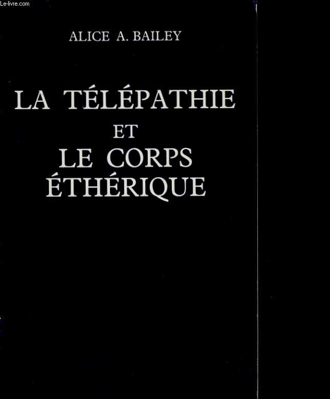 LA TELEPATHIE ET LE CORPS ETHERIQUE