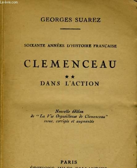 SOIXANTE ANNEES D'HISTOIRE FRANCAISE. CLEMENCEAU, TOME 2: DANS L'ACTION