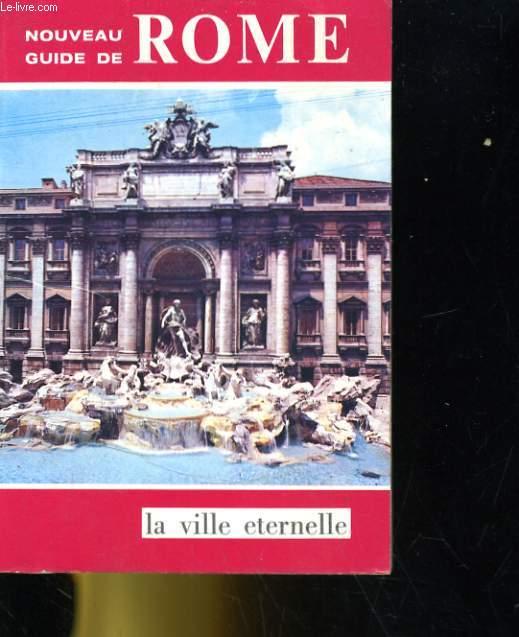 LA VILLE ETERNELLE. GUITE, ALBUM, SOUVENIR D'UNE VISITE RAPIDE DE ROME