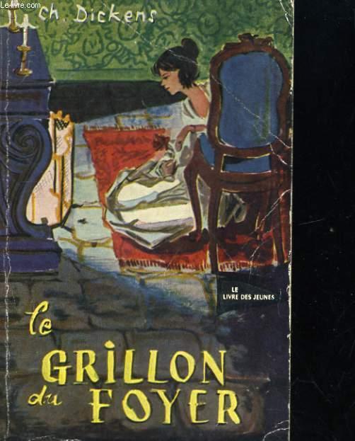 LE GRILLON DU FOYER. SUIVI DE LES AVNTRES D'UN TAMBOUR EN AMERIQUE