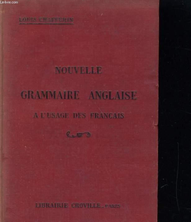 Nouvelle Grammaire Anglaise à l'usage de Français.