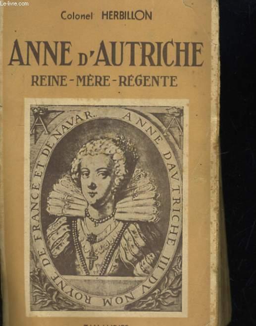 ANNE D'AUTRICHE, RENE-MERE-REGENTE