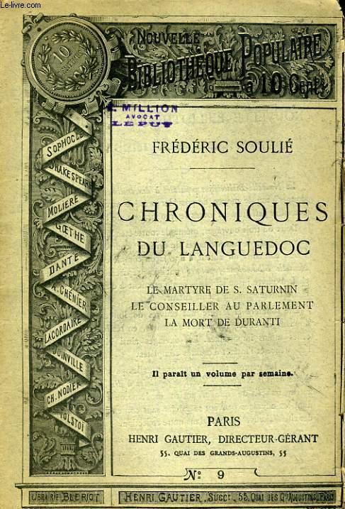 NOUVELLE BIBLIOTHEQUE POPULAIRE N°9. CHRONIQUES DU LANGUEDOC: LE MARTYRE DE S. SATURNIN, LE CONSEILLER AU PARLEMENT, LA MORT DE DURANTI.