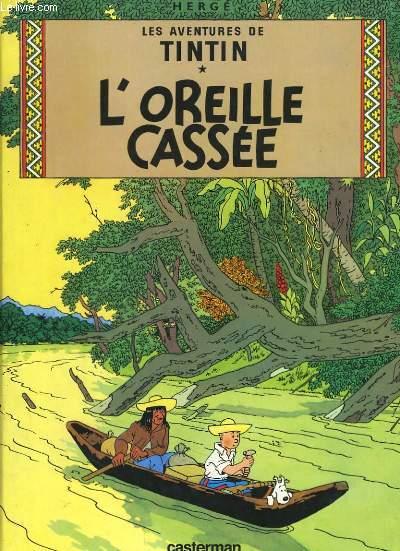 LES AVENTURES DE TINTIN. L'OREILLE CASSEE