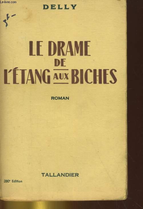 LE DRAME DE L'ETANGS AUX BICHES