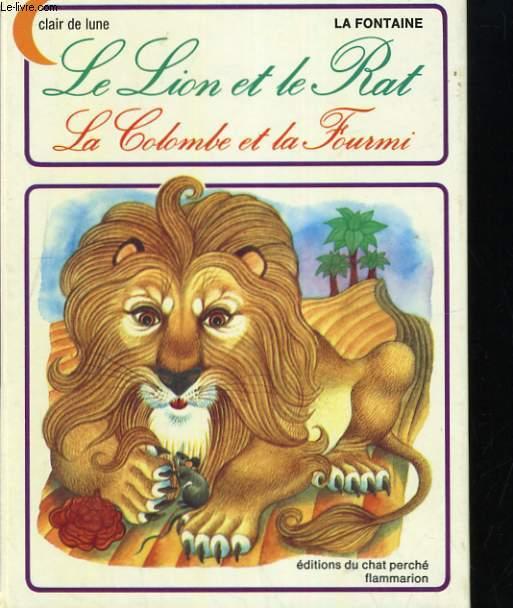 LE LION ET LE RAT, LA COLOMBE ET LA FOURMI