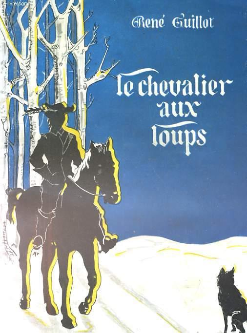 LE CHEVALIER AUX LOUPS