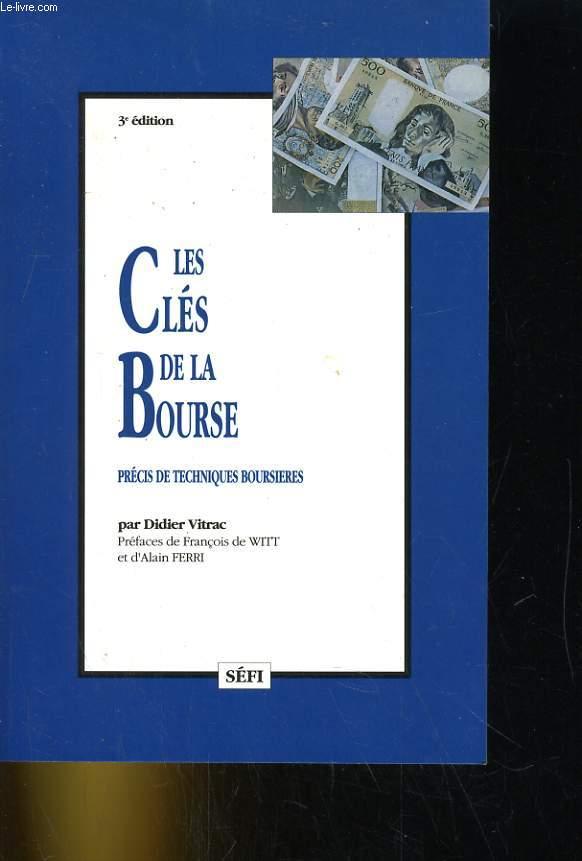 LES CLES DE LA BOURSE. PRECIS DE TECHNIQUES BOURSIERES