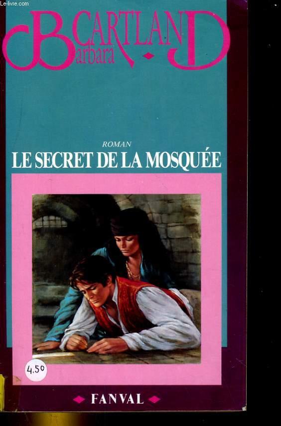 LE SECRET DE LA MOSQUEE. ROMAN
