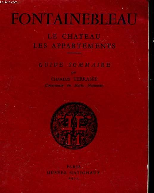 FONTAINBLEAU, LE CHATEAU, LES APPARTEMENTS