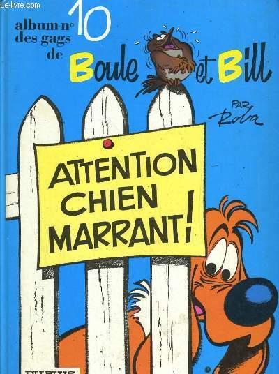 ALBUM N°10 DES GAGS DE BOULE ET BILL. ATTENTION CHIEN MARRANT!