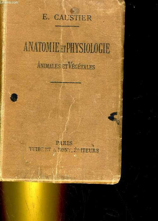 ANATOMIE ET PHYSIOLOGIE ANIMALES ET VEGETALES.