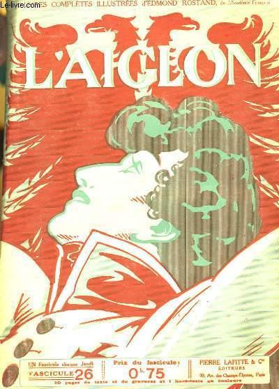 L'AIGLON FASCICULE N°  26. DEUXIEME ACTE, DEBUT TROISIEME ACTE.