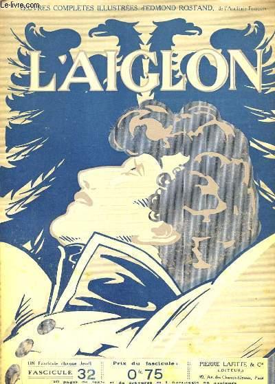 L'AIGLON FASCICULE N°  32. SUITE QUATRIEME ACTE. DEBUT CINQUIEME ACTE