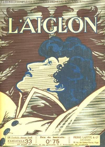 L'AIGLON FASCICULE N°  33. SUITE CINQUIEME ACTE
