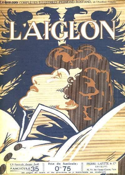 L'AIGLON FASCICULE N°  35. FIN CINQUIEME ACTE, DEBUT SIXIEME ACTE