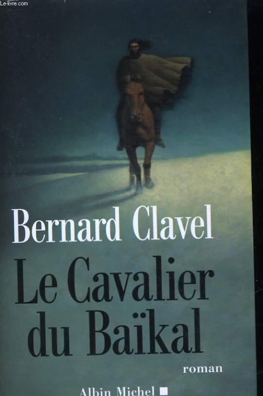 LE CAVALIER DU BAIKAL. ROMAN