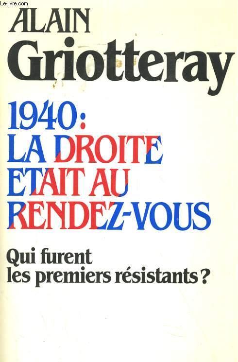 1940: LA DROITE ETAIT AU RENDEZ-VOUS? QUI FURENT LES PREMIERS RESISTANTS?
