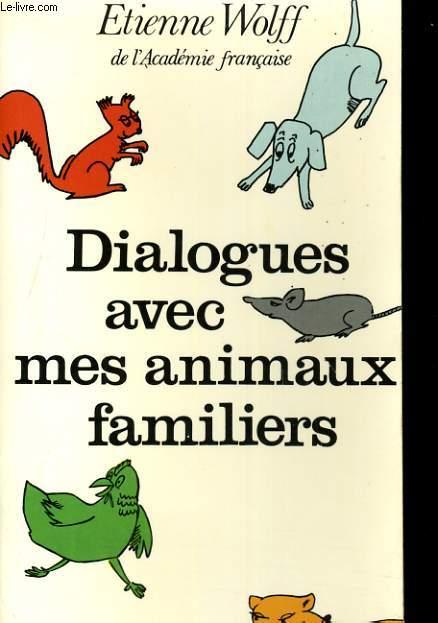DIALOGUES AVEC MES ANIMAUX FAMILIERS