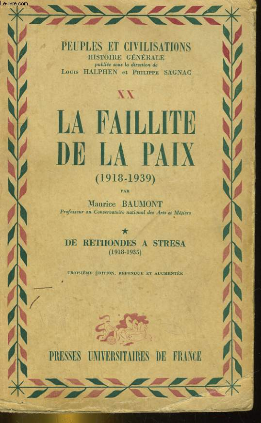 LA FAILLITE DE LA PAIX (1918-1939). TOME 1: DE BETHONDES A STRESA (1918-1935)
